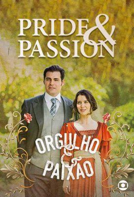 Orgulho e Paixão (Pride and Passion) (2018) - Brazilian Telenovela - HD Streaming with English Subtitles 1