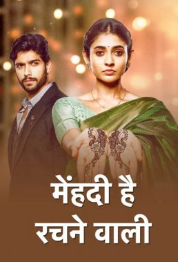 Mehndi Hai Rachne Waali (2021) - Indian Serial - HD Streaming with English Subtitles