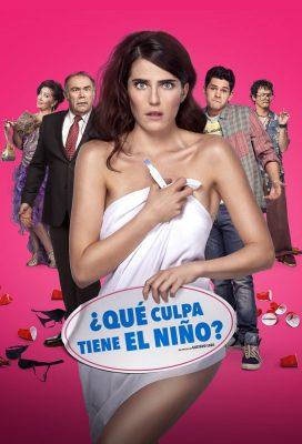 ¿Qué culpa tiene el niño (Don't Blame The Kid) (2016) - Mexican Movie - HD Streaming with English Subtitles