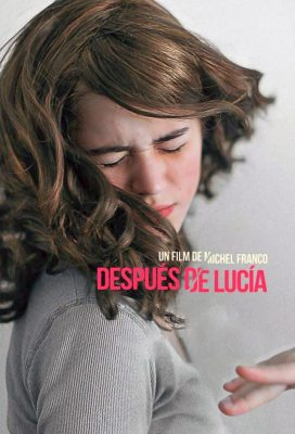 After Lucia (After Lucia) (2012) - Mexican Movie - HD Streaming with English Subtitles