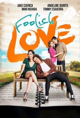 Foolish Love (PH) (2017) - Philippine Movie - HD Streaming with English Subtitles