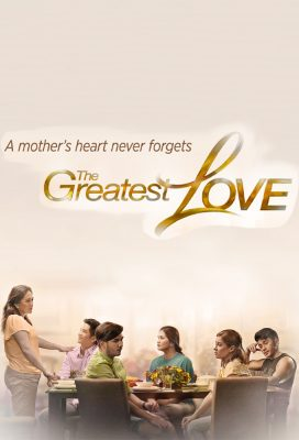 The Greatest Love (2016) - Philippine Teleserye - HD Streaming with English Subtitles