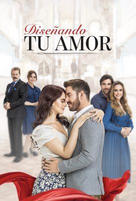 Diseñando tu amor (Designing Your Love) (2021) - Mexican Telenovela - HD Streaming with English Subtitles