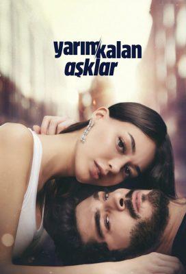 Yarım Kalan Aşklar (Interrupted) - Turkish Series - HD Streaming with English Subtitles 1