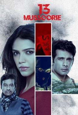 13 Mussoorie - Season 1 - Indian Series - HD Streaming with English Subtitles