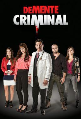 Demente Criminal (Criminal Mastermind) (2015) - Spanish Language Telenovela - HD Streaming with English Subtitles