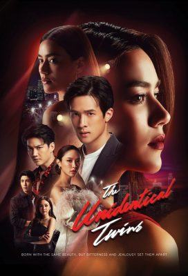 The Unidentical Twins (TH) (2021) - Thai Lakorn - HD Streaming with English Subtitles