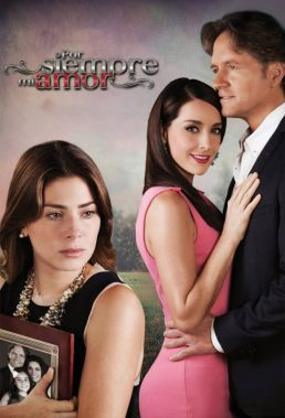 Por siempre mi amor (Forever Yours) (2013) - Mexican Telenovela - HD Streaming with English Subtitles