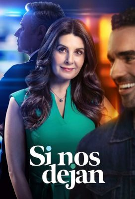Si nos dejan (If They Let Us) (2021) - Mexican Telenovela - HD Streaming with English Subtitles 1