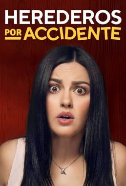 Herederos por accidente (Heirs by Accident) - Season 1 - Mexican Series - HD Streaming with English Subtitles