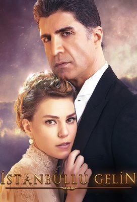İstanbullu Gelin (Bride of Istanbul) - Turkish Series - HD Streaming with English Subtitles