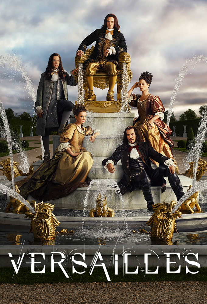 Versailles - Season 3 - French-UK Coproduction - High Quality HD Streaming