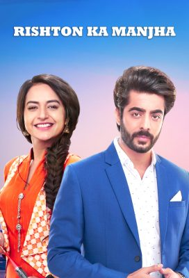 Rishton Ka Manjha (2021) - Indian Serial - HD Streaming with English Subtitles 1